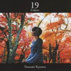 19 Colors - Kiyoura Natsumi