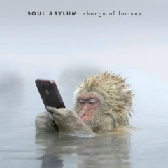 Change Of Fortune - Soul Asylum