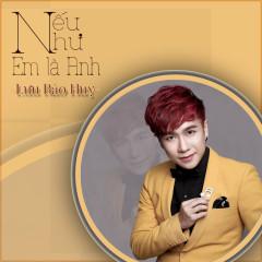 Nếu Như Em Là Anh (Single) - Lưu Bảo Huy