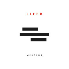 Lifer - MercyMe