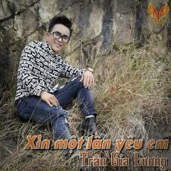 Xin Một Lần Yêu Em (Single) - Trần Gia Lương