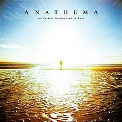 We're Here Because We're Here - Anathema