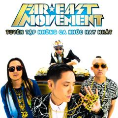 Những Bài Hát Hay Nhất Của Far East Movement - Far East Movement