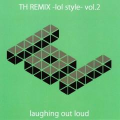 TH REMIX -lol style- vol.2