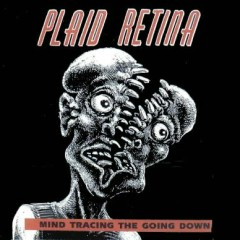 Mind Tracing The Going Down - Plaid Retina