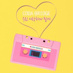 We Will Love (Single) - Coda Bridge