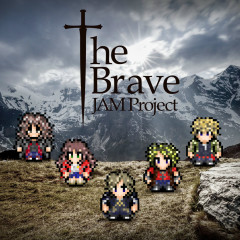 The Brave - JAM Project