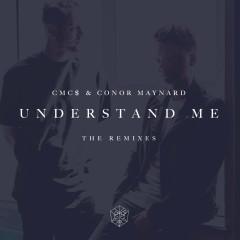 Understand Me (The Remixes) - CMC$, Conor Maynard