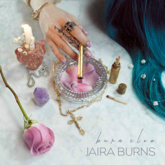 Burn Slow (Single) - Jaira Burns