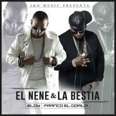 El Nene & La Bestia - Eloy, Franco El Gorila