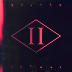 Anyway (Single) - Huntar