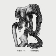Think Twice EP - Recondite