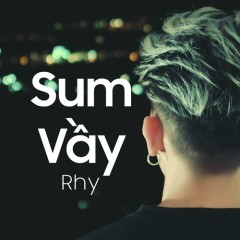 Sum Vầy (Single) - RHY