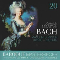 Baroque Masterpieces CD 20 - Bach Mass In B Minor