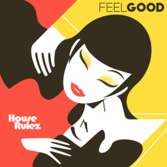 Feel Good - House Rulez