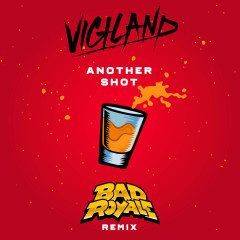 Another Shot (Bad Royale Remix) (Single)
