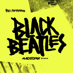 Black Beatles (Madsonik Remix) (Single)