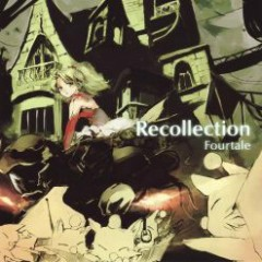 Recollection  - Fourtale