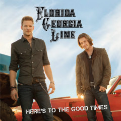 Here's To The Good Times (Deluxe Version) - Florida Georgia Line