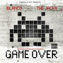 Game Over - Blanco,The Jacka