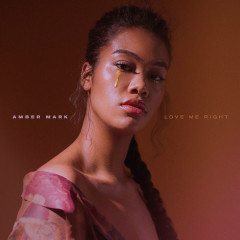 Love Me Right (Single) - Amber Mark