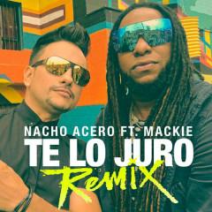 Te Lo Juro (Remix) (Single)