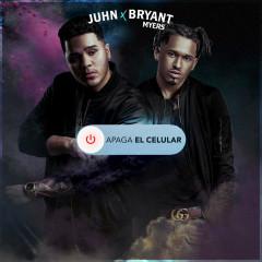 Apaga El Celular (Single) - Juhn, Bryant Myers