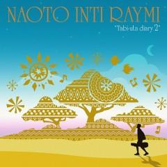 Tabiuta Diary 2 - Naoto Inti Raymi