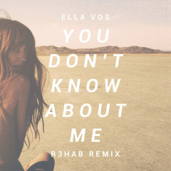 You Don't Know About Me (Remix) (Single) - Ella Vos, R3hab