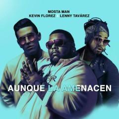 Aunque La Amenacen (Single)