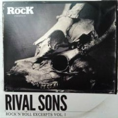 Rock 'N' Roll Excerpts Vol. 1 - Rival Sons