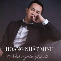Nhớ Người Yêu Cũ (Single) - Hoàng Nhật Minh
