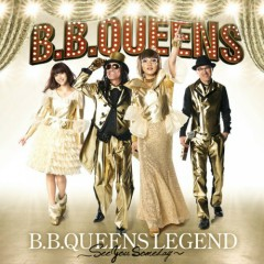 B.B.QUEENS Legend -See You Someday- - B.B.QUEENS
