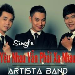 Yêu Nhau Vẫn Phải Xa Nhau (Single) - Artista Band