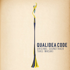Qualidea Code (TV Anime) Original Soundtrack - Iwasaki Taku