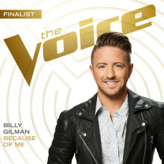Because Of Me (The Voice Performance) (Single) - Billy Gilman