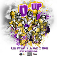 D Up (Single) - Julez Santana, Jim Jones, Migos