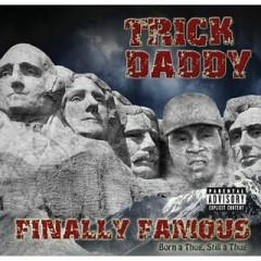 Finally Famous Born a Thug, Still a Thug (CD1) - Trick Daddy