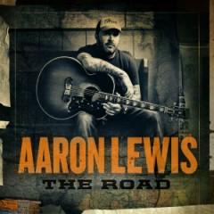 The Road (Deluxe Version) - Aaron Lewis