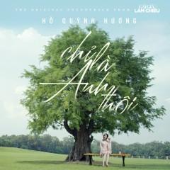 Chỉ Là Anh Thôi (Gái Già Lắm Chiêu OST) - Hồ Quỳnh Hương