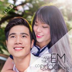 Anh Thích Em Có Được Không (OST)