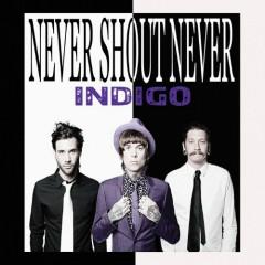 Indigo - Never Shout Never