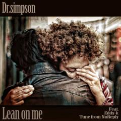 Lean On Me - Dr.Simpson