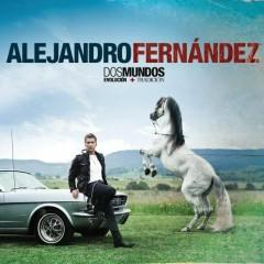 Dos Mundos ~ Evolucion - Alejandro Fernández