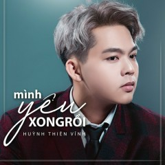 Mình Yêu Xong Rồi (Single) - Huỳnh Thiên Vĩnh