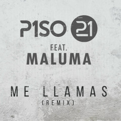 Me Llamas (Remix) (Single) - Piso 21, Maluma
