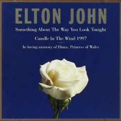 Something About the Way You Look Tonight And Candle In The Wind 1997 - CDS - Elton John
