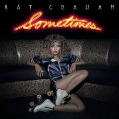 Sometimes (Single) - Kat Graham