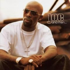 And Then... - Joe