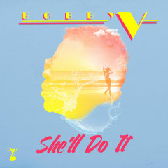 She'll Do It (Single) - Bobby V